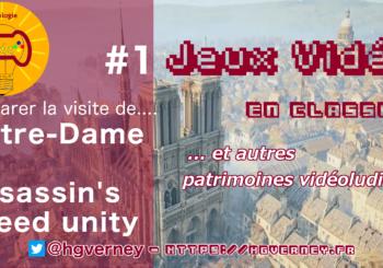 [Vidéo tuto'] Ep#1 : préparer la visite de Notre-Dame avec Assassin's Creed Unity
