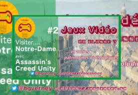 [Vidéo tuto'] Ep#2 : visiter Notre-Dame avec Assassin's Creed Unity