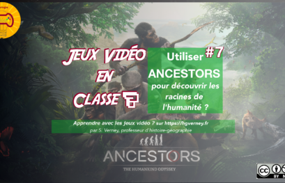 [Vidéo tuto'] Ep#7 : Étudier les premiers pas de l'humanité avec Ancestors ?